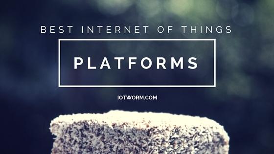 Best Internet of Things (IoT) Platforms