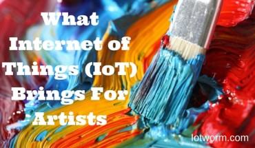 IoT Tech For Artists