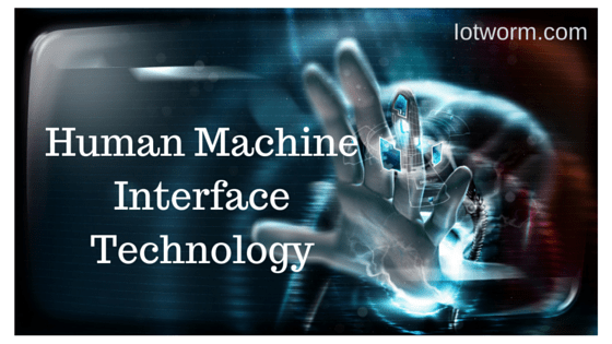 HMI - Human Machine Interface technology applications